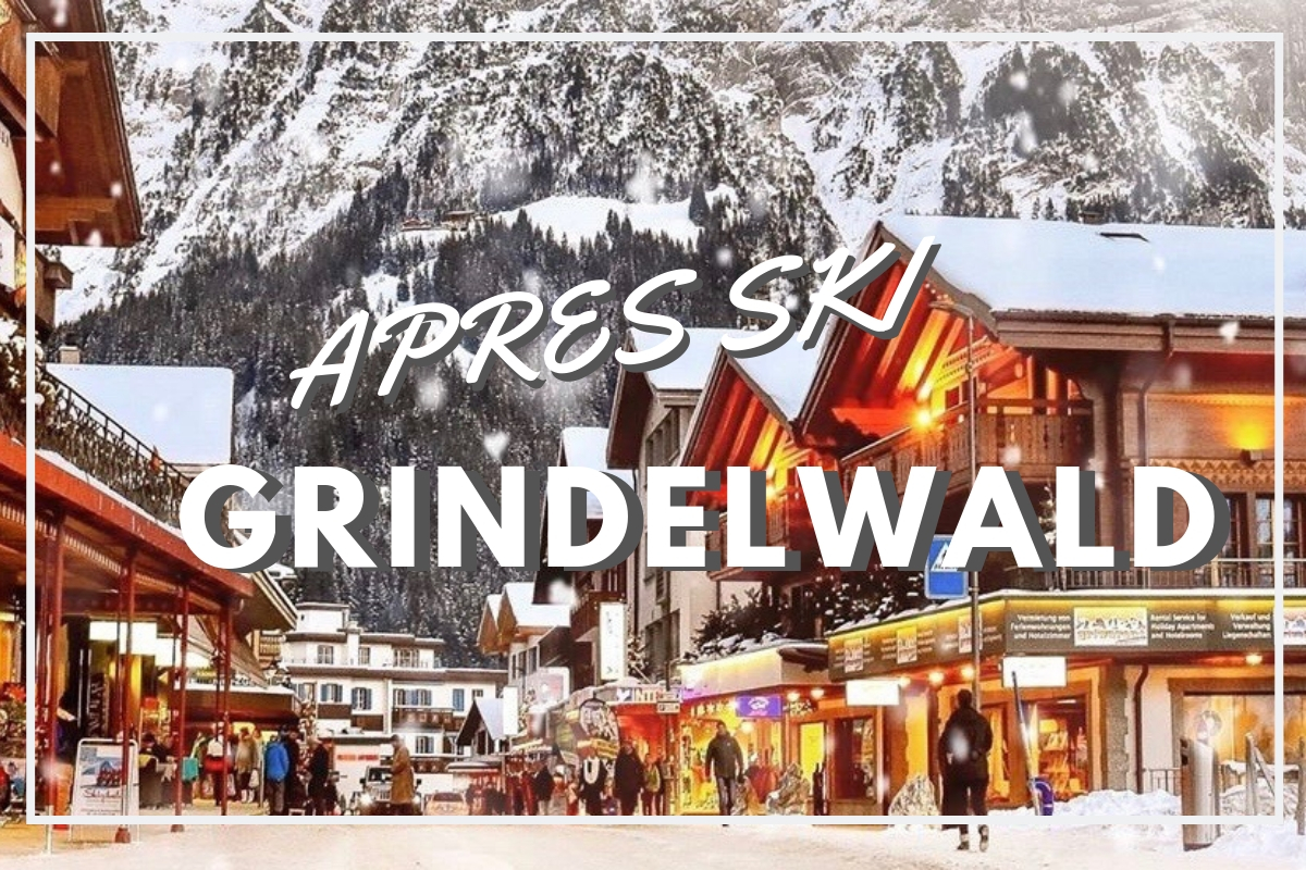 Full apres ski experience in Grindelwald - Interlaken